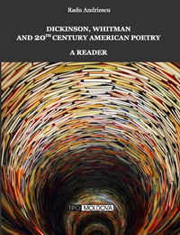 coperta carte dickinson, whitman and 20th century american poetry. (a reader)  de radu andriescu