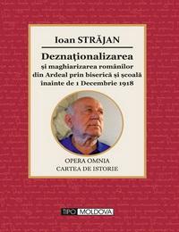 coperta carte deznationalizarea si maghiarizarea romanilor din ardeal  de ioan strajan