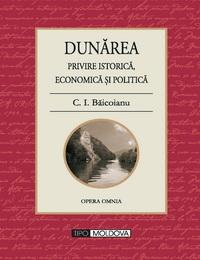 coperta carte dunarea, privire istorica, economica si politica de c. i. baicoianu