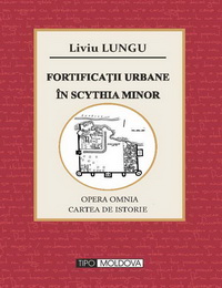 coperta carte fortificatii urbane in scythia minor de liviu lungu