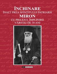 coperta carte inchinare inalt prea sfintitului patriarh miron  de -