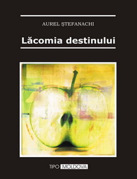 coperta carte lacomia destinului de aurel stefanachi