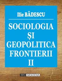 coperta carte sociologia si geopolitica frontierii vol. ii de ilie badescu