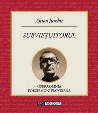 coperta carte subvietuitorul de anton jurebie