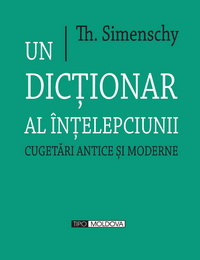 coperta carte un dictionar al intelepciunii de th. simenschy