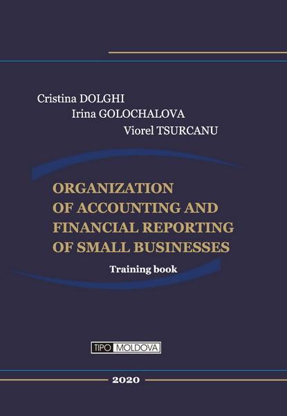 coperta carte organization of accounting and financial reporting of small businesses de cristina dolghi, irina golochalova, viorel tsurcanu