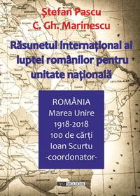 coperta carte rasunetul international al luptei romanilor pentru unitate nationala de stefan pascu, c. gh. marinescu